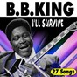 Album I'll survive (27 songs from the good times) de B.B. King