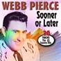 Album Sooner or later the us country hits cd3 (20 tracks the us country hits) de Webb Pierce