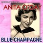 Album Blue Champagne (Remastered) de Anita O'day