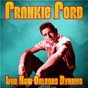 Album The New Orleans Dynamo (Remastered) de Frankie Ford