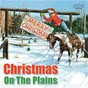 Compilation Christmas on the plains avec Pee Wee King / Cindy Walker / Roy Rogers & Dale Evans / Dale Evans / Foy Willing...