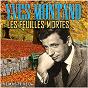 Album Les Feuilles Mortes (Remastered) de Yves Montand