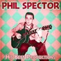 Compilation Phil Spector - His Best Productions (Remastered) avec Ray Peterson / The Teddy Bears / Phil Harvey / Curtis Lee / Ben E. King...
