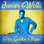 Album His Golden Years (Remastered) de Junior Wells