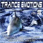 Compilation Trance Emotions, Vol. 9 - Best of EDM Playlist Compilation 2021 avec Sirius Delta / CJ Cold / Nale / Alphawave / Martin van Benz...