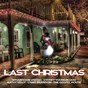 Compilation Last christmas avec Sydney Youngblood / Widmer Family / Wam! Club United / Marc Albrecht / Chris Brandon...