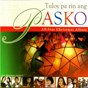 Compilation Tuloy pa rin ang pasko! all-star christmas album avec Suy / Paolo Santos / Mymp / DJ Myke / The Company...