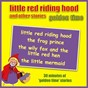 Album Little red riding hood and other stories - golden time de Kidzone