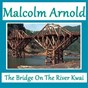 Album The bridge on the river kwai de Arnold Malcolm
