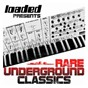 Compilation Loaded presents (rare underground classics) avec Maurice / Playboys / Ransom / Tessier Ashpool / Pizzaman...
