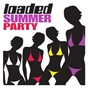 Compilation Loaded summer party, vol. 1 avec Amanda Wilson / Pizzaman / Freemasons / Danny Dove / Steve Smart...