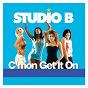 Album C'mon get it on de Studio B