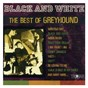 Compilation Black and White - The Best of Greyhound avec Sonny Binns / Greyhound / Freddie Notes / The Rudies / Des All Stars...