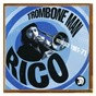 Compilation Trombone man - rico: anthology 1961-71 avec Rico / Duke Reid S All Stars / Rico Rodriguez / Rico Rodriguez & His Blues Band / Drumbago & His Band...