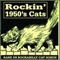 Compilation Rockin' 1950's cats - rare u. S. rockabilly cat songs avec Forest Rye / Rufus Thomas JR / Charlie Adams / Jimmy Swan / R D Hendon & the Western Jamboree Cowboys...