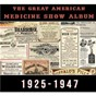 Compilation The Great American Medicine Show Album (1925-1947) avec Hank Williams / Emmett Miller / Je Mainers Mountaineers / Carolina Tar Heels / Henry Thomas...