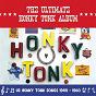 Compilation The ultimate honky tonk album avec Tommy Blake / Johnny Horton / Hank Williams / Loretta Lynn / Jess Willard...