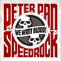Album We want blood de Peter Pan Speedrock