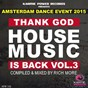 Compilation Thank god house music is back, vol. 3 (ade 2015) avec Andrew Greatorex / Jon Hatter / DJ Dextro / MJ White / Lorenzo Tracks...