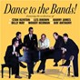 Compilation Dance to the bands! avec Harry James / Les Brown / Victor Schertzinger / Vernon Duke / Ray Anthony...