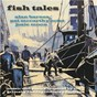 Album Fish tales: music and poetry inspired by the grimsby fishing industry heritage de Alan Barnes / Pat Mccarthy Octet / Josie Moon