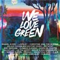 Compilation We love green 2015 avec Julian Casablancas + the Voidz / Daniel Avery / Lapsley / Christine & the Queens / Ratatat...