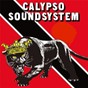 Compilation Calypso soundsystem avec Calypso Rose / Merchant / Tom Charles & His Orchestra / Brother Valentino / The Blue Boy...
