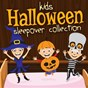 Album Kids halloween sleepover collection de Nursery Rhymes & Kids Songs, Toddler Tunes