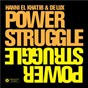 Album Power struggle de Hanni el Khatib / De Lux