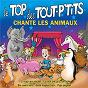 Compilation Le top des tout p'tits chante les animaux volume 2 avec La Chorale d'Enfants de l'École de Musique de Bois d'Arcy