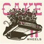 Album Wheels ep de Cake