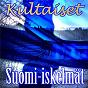 Compilation Kultaiset suomi-iskelmät avec Tuure Kilpelainen / Jukka Kuoppamäki / F Brocardi / Marion / Kari Kuuva...