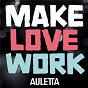 Album Make love work de Auletta