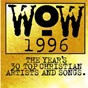 Compilation Wow hits 1996 avec Ashton / Michael W. Smith / Brent Bourgeois / Wayne Kirkpatrick / Tommy Sims...