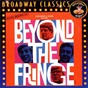 Compilation Beyond the fringe: music from the original broadway cast avec Peter Cook / Beyond the Fringe / Alan Bennett / Dudley Moore / Jonathan Miller