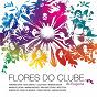 Compilation Flores do clube avec Vanessa da Mata / Meg Stock / Marina de la Riva / Luiza Possi / Teresa Cristina...
