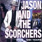 Album Emi years de Jason & the Scorchers