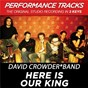 Album Here is our king (performance tracks) - ep de David Crowder