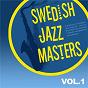 Compilation Swedish jazz masters vol. 1 avec Sundance / Putte Wickman / Solar Plexus / Per Texas Johansson / Bengt Hallberg...
