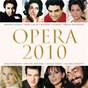 Compilation Opera 2010 avec Lisa Larsson / W.A. Mozart / Giuseppe Verdi / Umberto Giordano / Vincenzo Bellini...
