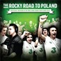 Compilation The rocky road to poland avec Damien Dempsey / Trad Arr & Adapt / Bressie / Danny O'Reilly / The Dubliners...