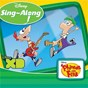 Compilation Disney singalong: phineas and ferb avec Dan Povenmire / Jeff Swampy Marsh / Jon Colton Barry / Phineas & the Ferbtones / Danny Jacob...