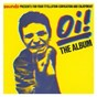 Compilation Oi! the album avec The 4 Skins / Cockney Rejects / Peter & the Test Tube Babies / The Postmen / The Exploited...