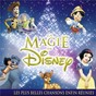 Compilation La magie de disney (the magic of disney) avec Amy Adams / Robert B. Sherman / Richard M. Sherman / Mark Jonathon Davis / Houcine...