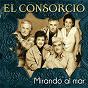 Album Mirando al mar de El Consorcio