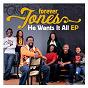 Album He Wants It All (EP) de Forever Jones