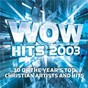 Compilation Wow hits 2003 avec Stephen Mason / Steven Curtis Chapman / Lenny Leblanc / Paul Baloche / Michael W. Smith...