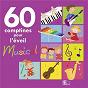 Album 60 comptines pour l'éveil musical de Laurent Lahaye / Emmanuel Watine / Patrick Perez / Marie Singer / Christophe Poulain...