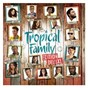Compilation Tropical family avec Corneille / Tropical Family / Axel Tony & Layanah / Lucenzo / Kenza Farah...