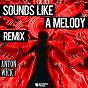 Album Sounds Like a Melody (WooxX Remix) de Anton Wick